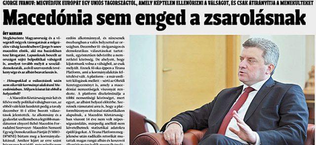 Иванов за  Magyar Hírlap   Како Претседател на Република Македонија  нема да определам мандат за секој оној кој преговара за платформи на други држави со кои се уценува македонскиот народ